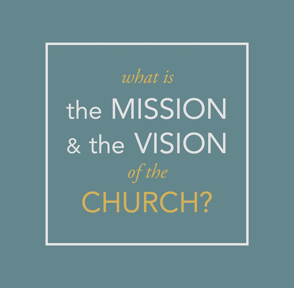 """Featured image for """"The Mission and Vision of the Church"""""""